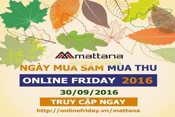 Nhân ngày Mua sắm trực tuyến lớn nhất năm Mattana khuyến mãi  online Friday 2016  - Ảnh 1