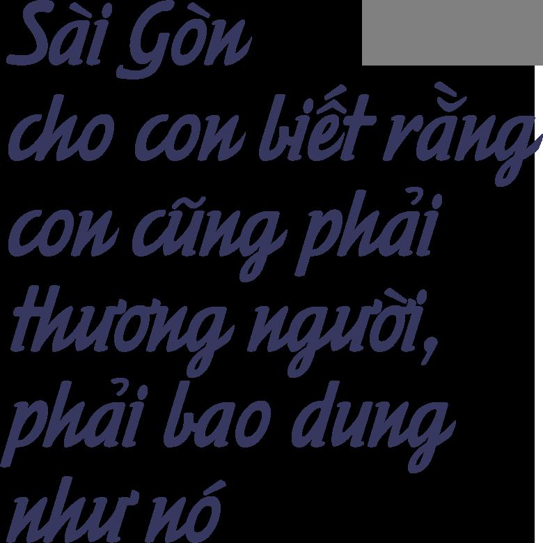 Sài Gòn thiệt thương: Nơi ta để lại tuổi trẻ nhiều nhất, đó sẽ là nơi bình yên nhất - Ảnh 16
