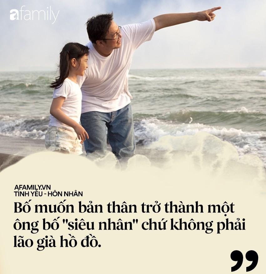 'Con ơi nếu đàn ông trên đời này không biết trân trọng con, vẫn còn có tình yêu của bố!' - Ảnh 2