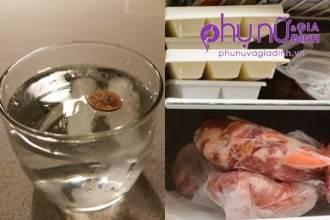 Đặt 1 đồng xu vào cốc nước rồi để vào ngăn đá, mẹo hay chị em nhất định phải biết