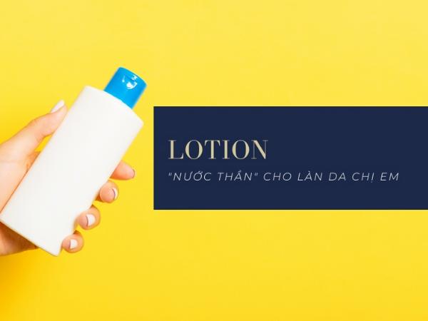 Lotion là gì và có công dụng gì trong việc chăm sóc da?