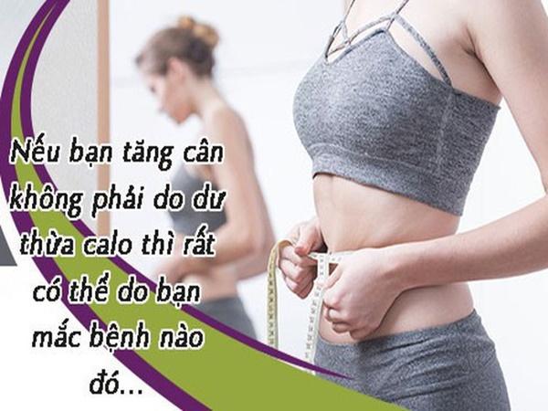 Nếu thấy mình cứ tăng cân mà không thể giảm thì bạn hãy cẩn trọng vì có thể mắc 1 trong 5 bệnh này