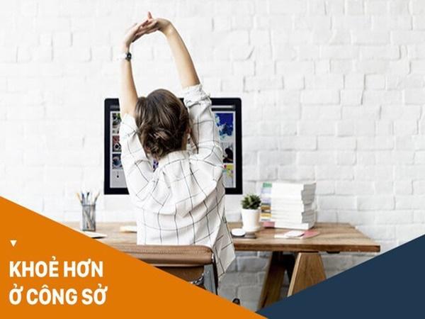 Thử làm 5 điều này từ hôm nay, dân văn phòng sẽ thấy sức khoẻ và tinh thần tăng lên đáng kể