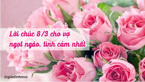 30 lời chúc 8/3 cho vợ ngọt ngào, tình cảm nhất, bà xã nghe là thích mê - Ảnh 1