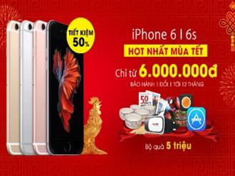 iPhone 6 giảm giá 50% dịp Tết