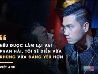 Việt Anh đưa các giang hồ thứ thiệt vào vai Hải 'thái tử' như thế nào?