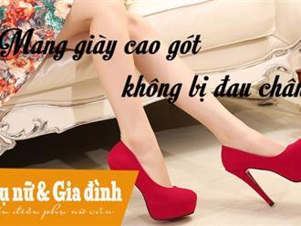 Tuyệt chiêu đi giày cao gót không bị đau chân