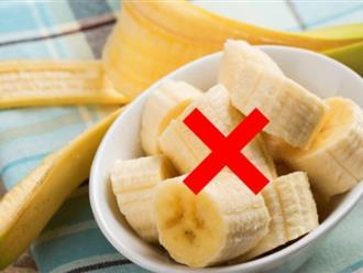 Đây là lý do có đói đến đâu bạn cũng không nên ăn chuối vào bữa sáng