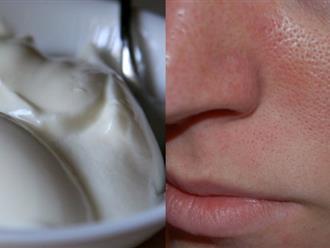 Thu nhỏ lỗ chân lông 100% nhờ 1 hũ sữa chua 6k