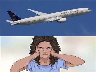 Mẹo chữa ù tai nhanh nhất khi đi máy bay, đơn giản và hiệu quả đến không ngờ