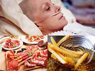 Không muốn mắc bệnh ung thư nguy hiểm, bạn nên tránh xa những thói quen ăn uống gây hại này