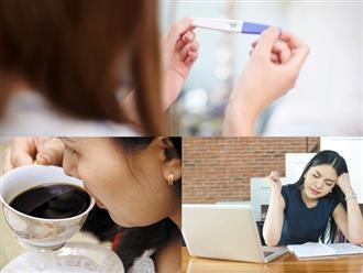 Ngoài bệnh tật, đây là những thói quen hàng ngày gây vô sinh ở nữ giới ít ai ngờ đến