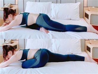 Nằm dài trên giường thực hiện theo 4 động tác này khoảng 15 phút, mỡ thừa quanh đùi và bụng bị đốt cháy hoàn toàn sau 1 tuần