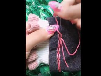 Mẹo vặt sửa quần áo cũ cực hay giúp chị em tiết kiệm được cả đống tiền