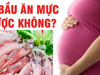 Giải đáp thắc mắc: Bầu 3 tháng đầu ăn mực được không?