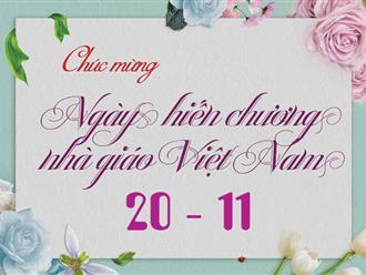 20 lời chúc ngày nhà giáo Việt Nam ý nghĩa và đáng nhớ nhất