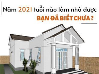 Năm 2021 tuổi nào làm nhà được, bạn đã biết chưa?
