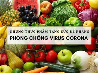 Những thực phẩm tăng sức đề kháng, giúp phòng chống virus corona