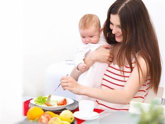 Kinh nghiệm mẹ ăn gì để con bụ sữa, khoẻ mạnh mà vẫn an toàn
