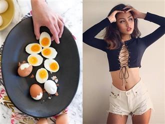 Ăn 2 quả trứng luộc/ngày, chân dài miên man, eo thon, bụng phẳng, giảm nhanh 7kg/tuần mà không mệt mỏi