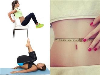 6 động tác đơn giản giúp đốt cháy chất béo quanh bụng 'thần tốc', muốn sở hữu vòng eo 56cm dễ dàng vô cùng