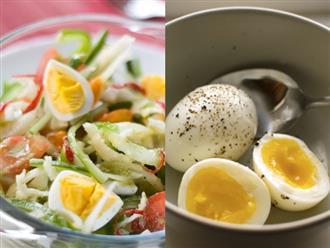 Muốn giảm cân nhanh, hãy áp dụng thực đơn ăn trứng gà luộc trong vòng 7 ngày này