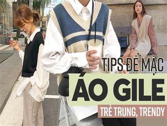 """Tips để mặc áo gile """"bà già"""" trẻ trung, thời thượng mùa thu đông năm nay"""