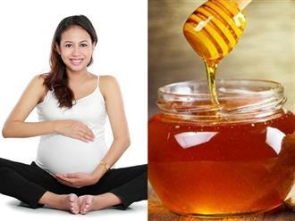 Không uống mật ong khi mang thai, bà bầu sẽ bỏ phí những ích lợi hiếm có này