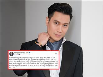 Ủng hộ 'Quy tắc ứng xử nghệ sĩ', diễn viên Việt Anh chê là 'cụ non'