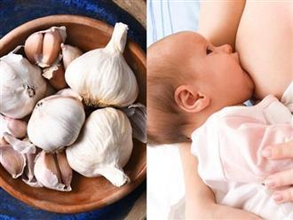 """Hóa ra trước giờ mẹ Việt kiêng tỏi khi cho con bú vì sợ mùi là """"sai bét"""""""