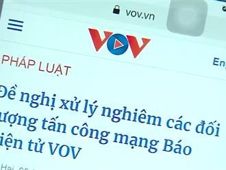 Bộ Công an đã triệu tập nhóm nghi phạm tấn công mạng vào báo điện tử VOV
