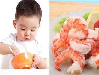 Những sai lầm cơ bản mẹ thường mắc khi cho con ăn tôm, không bổ mà còn hại sức khỏe