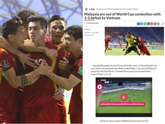 Truyền thông quốc tế 'nức nở' khen ngợi, ví đội tuyển Việt Nam là 'bất bại' sau khi lên 'đỉnh' bảng G