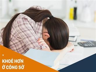 3 mẹo nhỏ giúp dân văn phòng tỉnh táo, tập trung hơn trong những giờ làm việc buổi chiều