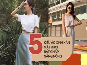5 kiểu áo xinh xắn mát rượi bất chấp những ngày nắng nóng cực điểm