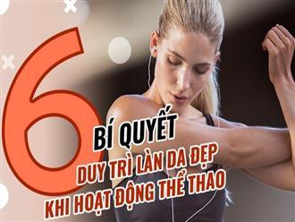 6 bí quyết duy trì làn da đẹp khi hoạt động thể thao