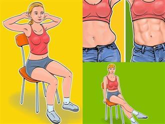 7 bài tập dành cho những người lười đứng lên, thích ngồi ì trên ghế mà vẫn có bụng phẳng, eo gọn gàng