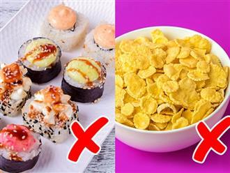 8 thực phẩm không tốt như bạn tưởng