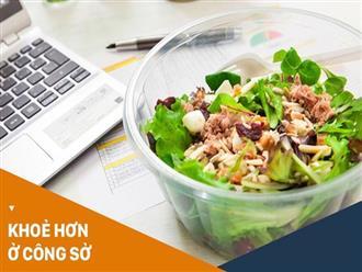 Dân văn phòng chẳng lo béo bụng nhờ thực hiện những thói quen giúp kiểm soát calories sau