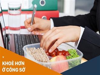 Dân văn phòng hay ăn vặt nhớ né những thói quen sau kẻo gây hại sức khỏe