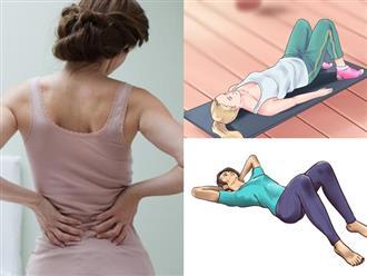 Dành vài phút mỗi ngày thực hiện bài tập này sẽ giảm đau lưng nhanh chóng, ai cũng có thể làm theo