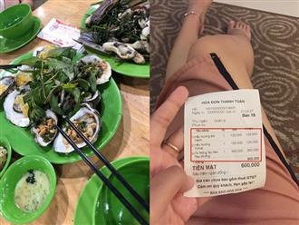 """Đi Nha Trang du lịch, cô gái giận """"phát ói"""" vì gặp quán hải sản chặt chém: 350k/ đĩa móng tay xào rau muống, thêm đĩa hàu sống thành 600k"""