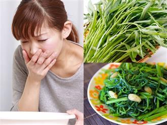Dù thèm đến mấy bạn cũng không nên ăn rau muống khi đang mắc những chứng bệnh này