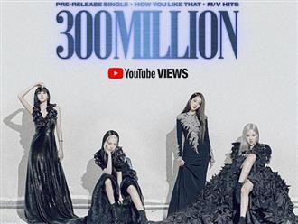 """""""How You Like That"""" cán mốc 300 triệu lượt xem, BLACKPINK phá kỷ lục Kpop do chính mình tạo nên nhưng vẫn thua Adele và Taylor Swift"""