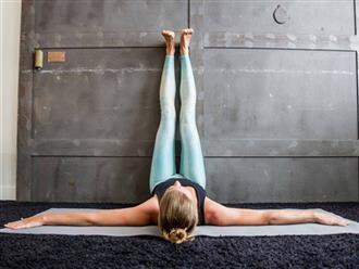 Lười vận động đến mấy vẫn có thể thu lại 5 lợi ích chỉ bằng tư thế chống chân lên tường