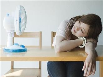 Những thói quen sai lầm gây hại sức khỏe khi sử dụng quạt điện, cái thứ 3 rất nhiều người mắc phải