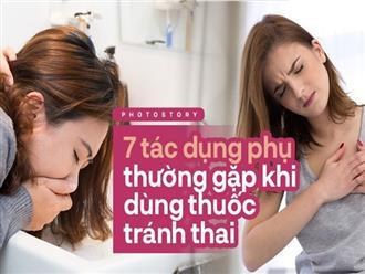 Tăng cân, buồn nôn và những tác dụng phụ thường gặp khi dùng thuốc tránh thai