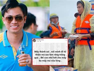 Bị soi đi cứu trợ mà làm răng trắng quá, Hồ Việt Trung bất lực: 'Để con đi nhổ hết cho mấy ba mấy má vừa lòng'