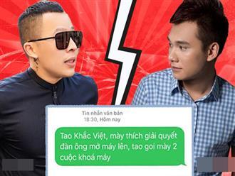"""""""Biến căng"""" Vbiz: Ca sĩ Khắc Việt gay gắt gọi Vũ Khắc Tiệp là """"con đàn bà"""", tuyên bố sẽ vào Sài Gòn để """"xử đẹp"""""""