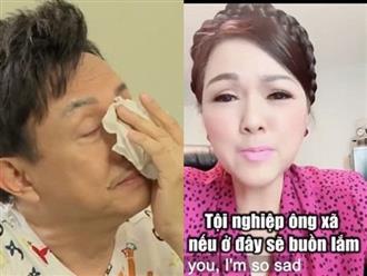 Danh hài Chí Tài bật khóc vì xa vợ gần nửa năm, phải sống trong cô đơn nhung nhớ